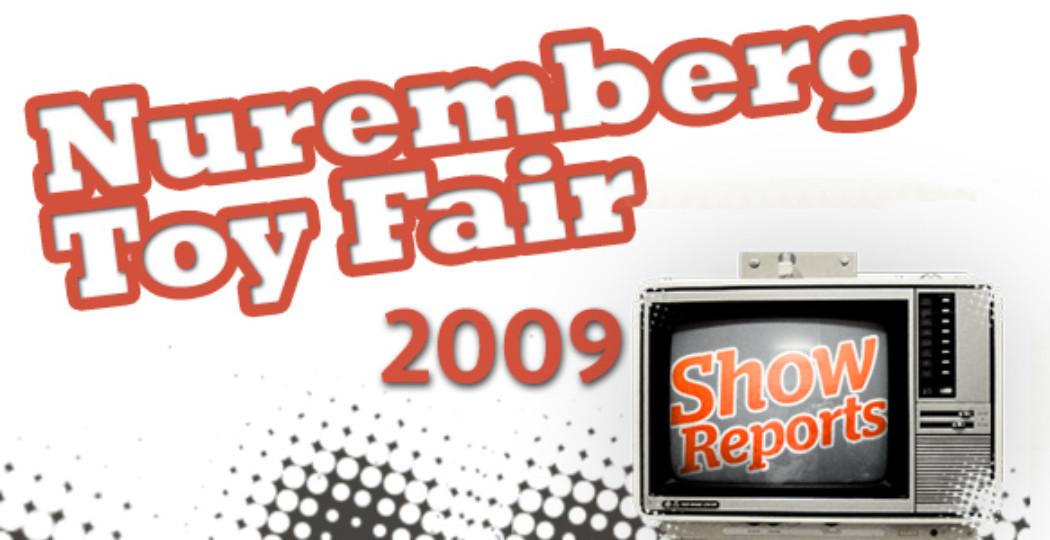 Nuremberg Toy Fair 2009: Part 1