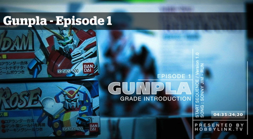 Gunpla TV – Episode 1 – Grade Introduction