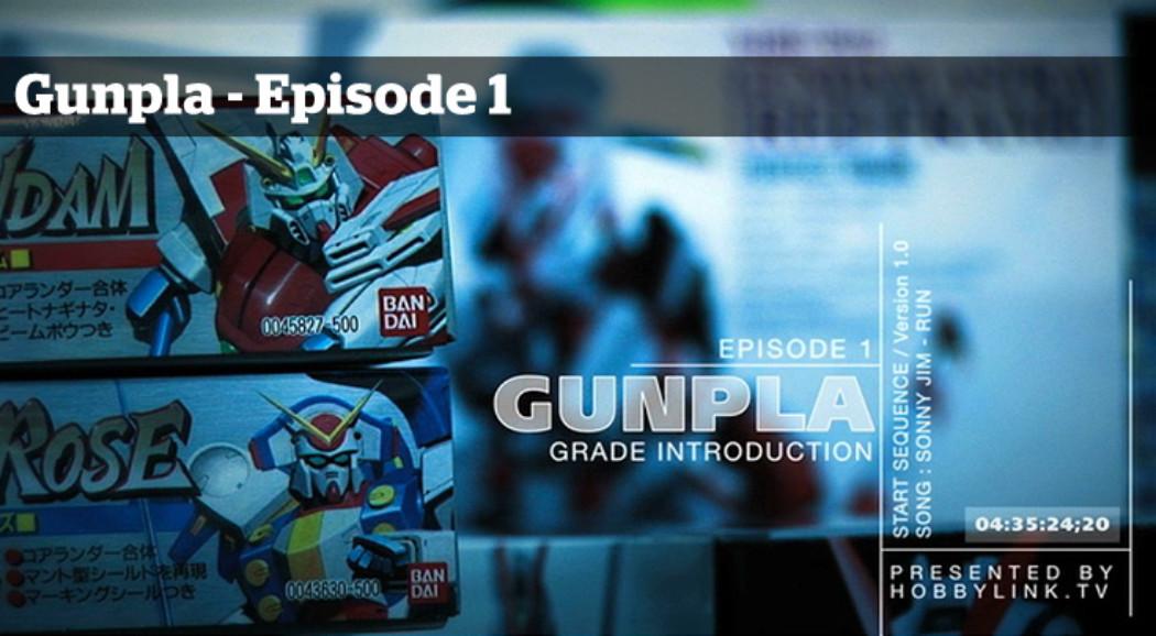 Gunpla TV – Episode 1 – Grade Introduction