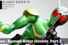 Boss Builds – Episode 1 – Kamen Rider Double – Part 2