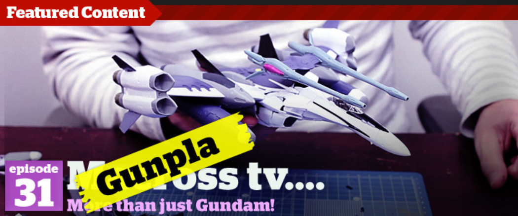 Gunpla TV – Episode 31 – We build a Bandai Macross Valkyrie!