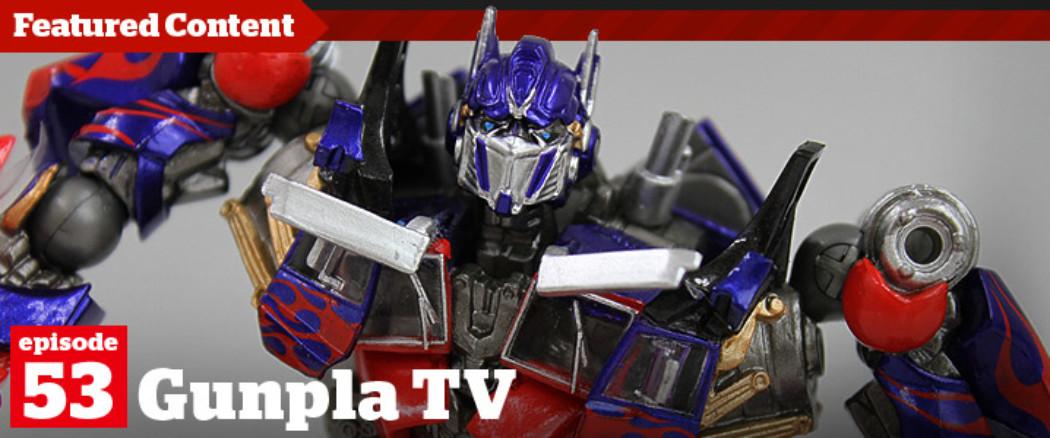 Gunpla TV – Episode 53 – Revoltech Optimus – SDF-1 – Super Robot Wars Kits!