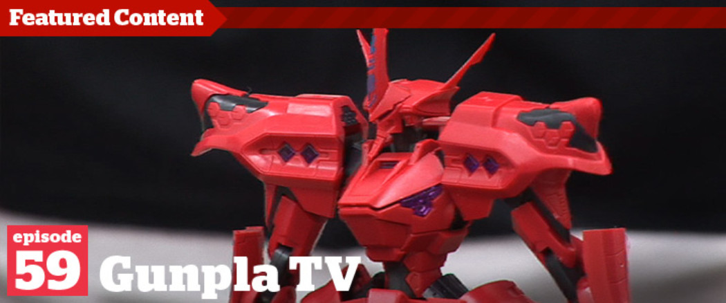 Gunpla TV – Episode 59 – Fujimi Spinner – SEED HG Re-Issues – More Muv-Luv WIP!