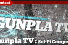Gunpla TV – Episode 62 – Sci-Fi Modelling Competition 2012 Rule Clarification