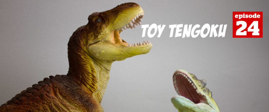 Toy Tengoku – 24 – Model Dinosaur Rampage!