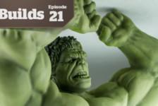 Boss Builds – Episode 21 – Highlighting the Hulk