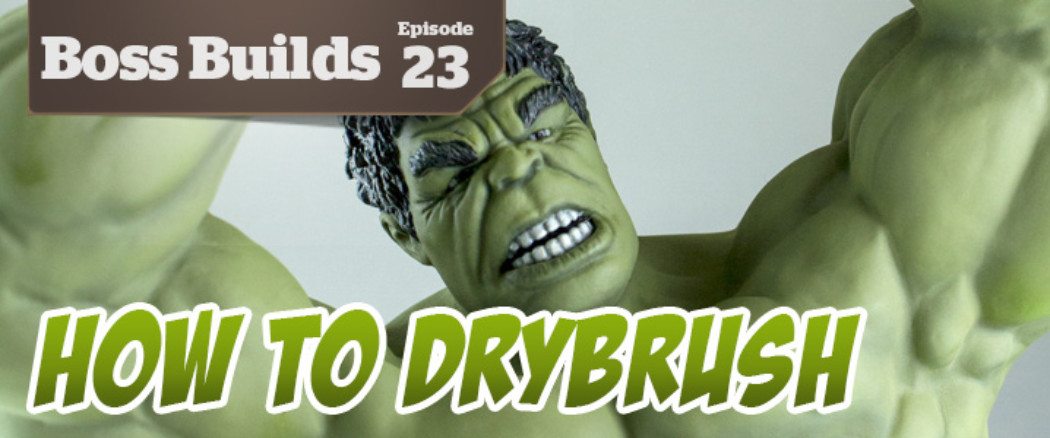 Boss Builds – Episode 23 – How To Drybrush The Hulk