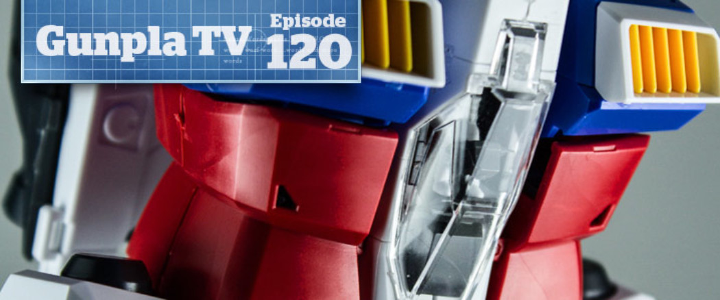 Gunpla TV – Episode 120 – Votoms – Macross VF-1A/S – Gundam PG GP01
