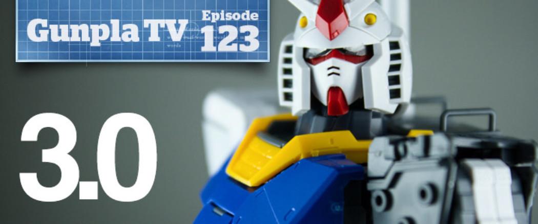Gunpla TV – Episode 124 – Gundam MG RX-78-2 3.0!