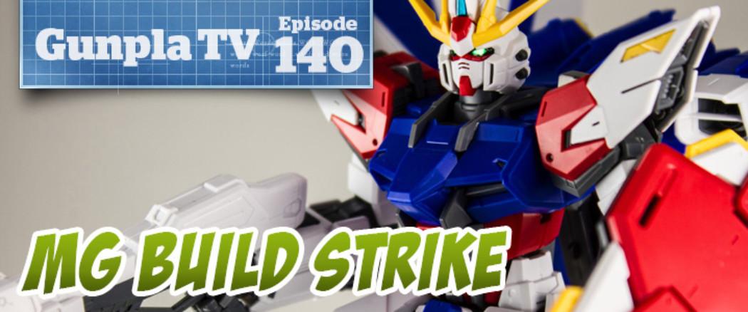 Gunpla TV – Episode 140 – MG Build Strike Full Package – Gundam Thunderbolt!