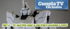 Gunpla TV Exclusive – Part 6 – PG Unicorn Gundam Head, Backpack, and Body Assembly