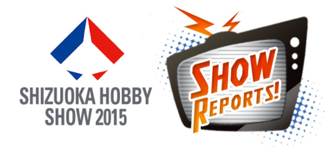 The Latest Scale Model News from Shizuoka Hobby Show 2015