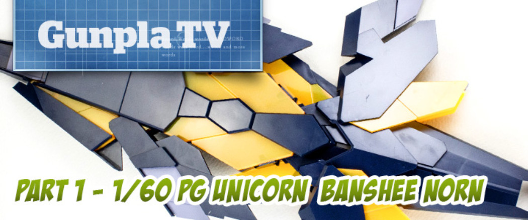 Gunpla TV Special –  1/60 PG Unicorn Banshee Norn Part 1