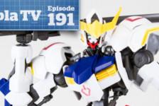 Gunpla TV – Episode 191 – IBO HGs and 1/100 Barbatos!