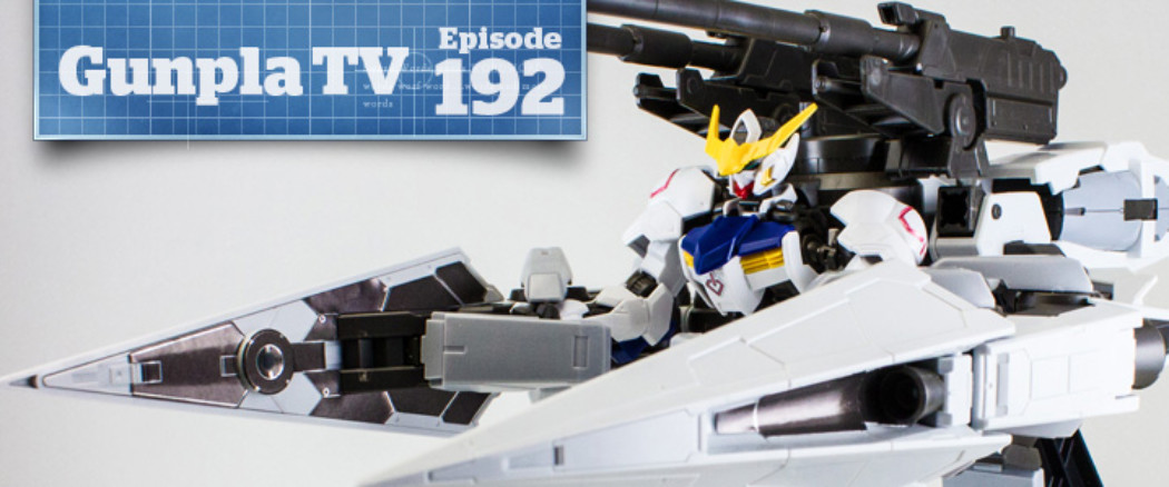 Gunpla TV – Episode 192 – Iron-blooded Orphan kits and Episode VII discussion! No spoilers!