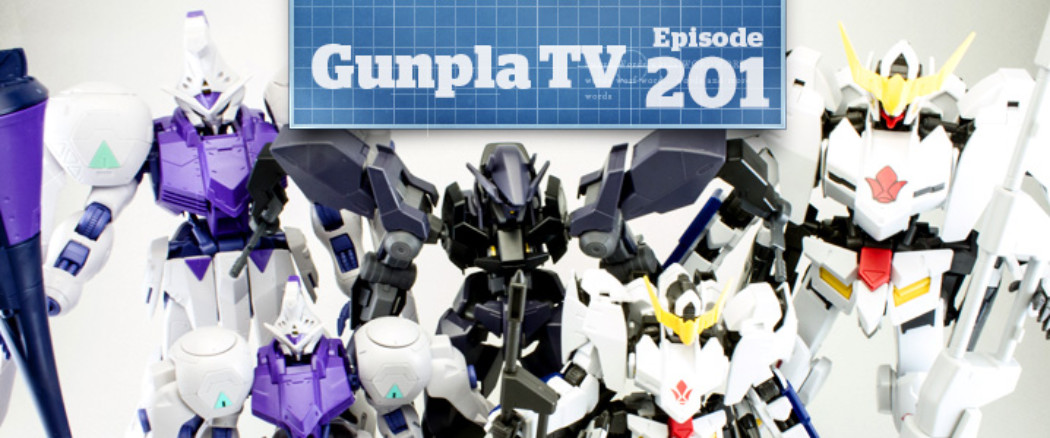 Gunpla TV – Episode 201 – 1/100 Iron-Blooded Orphans Gundam Kits and a Surprise!