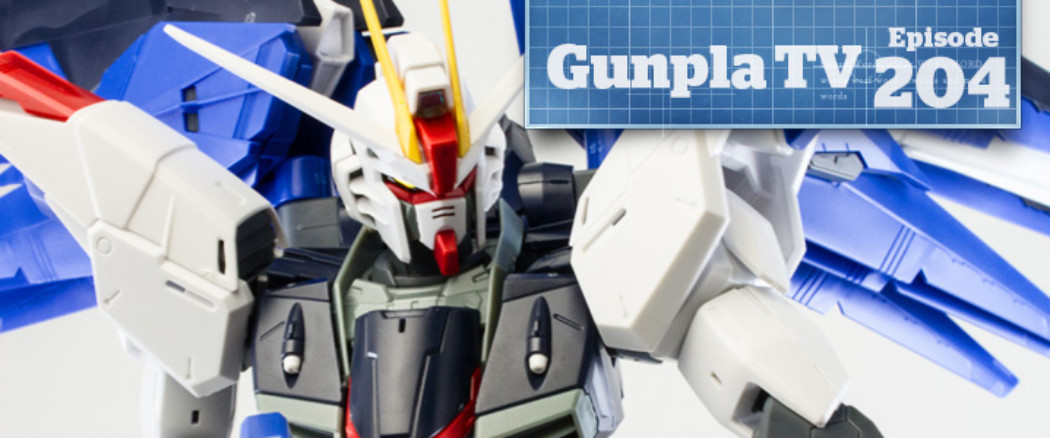 Gunpla TV – Episode 204 – Two Freedoms: MG Freedom and Freedom 2.0!