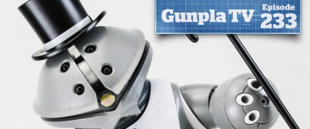 Gunpla TV – Episode 233 – HG Barbatos Lupus Rex & Papagguy!