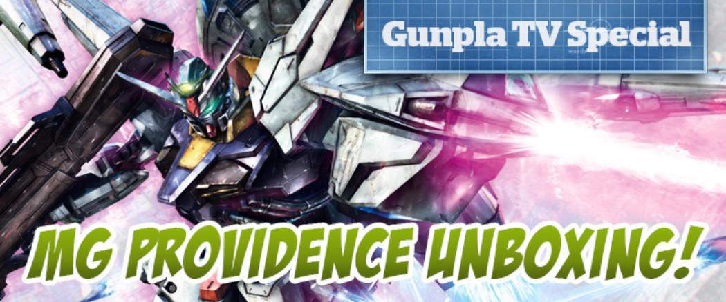 Gunpla TV Special – MG Providence Unboxing!