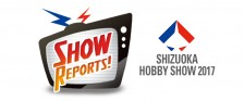 The Latest Scale Model News from Shizuoka Hobby Show 2017