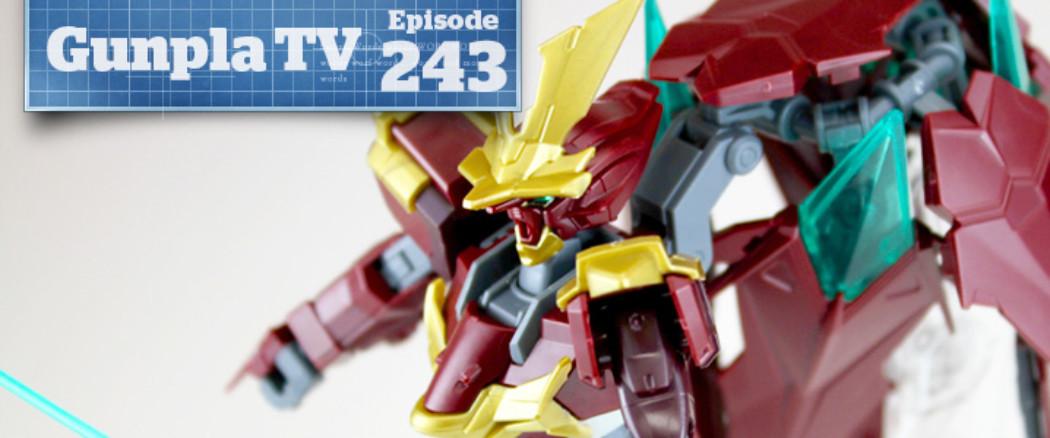 Gunpla TV – Episode 243 – Mega Size Unicorn! HGBF Ninpulse!