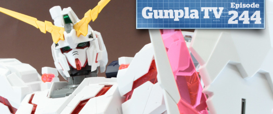 Gunpla TV – Episode 244 – Mega Size Unicorn! HGBF Gyanko!
