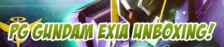 Gunpla TV Special – PG Exia Unboxing