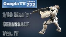 Gunpla TV – Episode 272 – Full Metal Panic at the GunplaTV Disco!