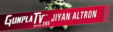 Gunpla TV – Episode 285 – Gundam Jiyan Altron & One Piece Ark Maxim!!