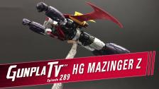Gunpla TV – Episode 289 – Mazinger Z!
