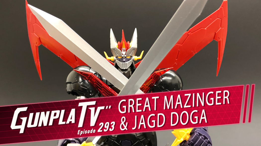 Gunpla TV – Episode 293 – HG Great Mazinger & RE/100 Jagd Doga