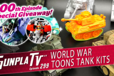 Gunpla TV – Episode 299 – World War Toons Tank Kits & A Big Giveaway!