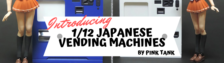 1/12 Japanese Vending Machines