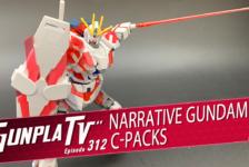 Gunpla TV – Episode 312 – Narrative Gundam C-Packs