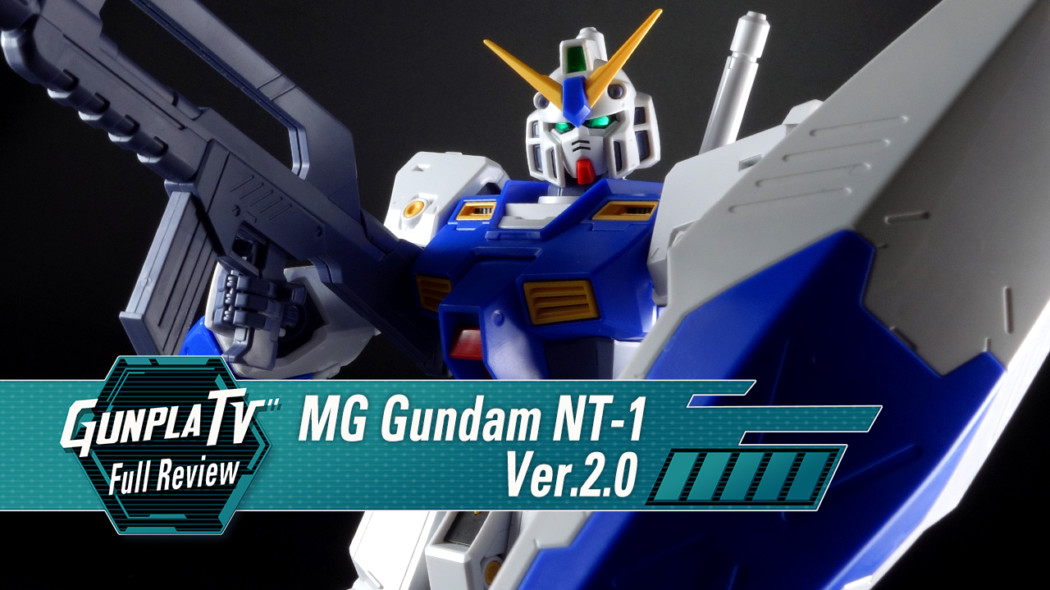 Gunpla TV – MG Gundam NT-1 Alex Ver. 2.0