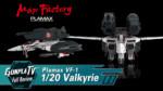 Gunpla TV – 1/20 VF-1 Super/Strike Fighter Valkyrie