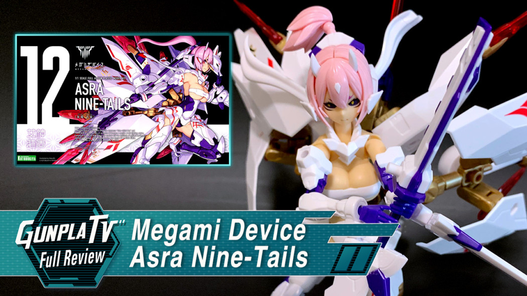 Gunpla TV – Megami Device Asra Nine-Tails