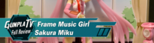 Gunpla TV – Frame Music Girl Sakura Miku
