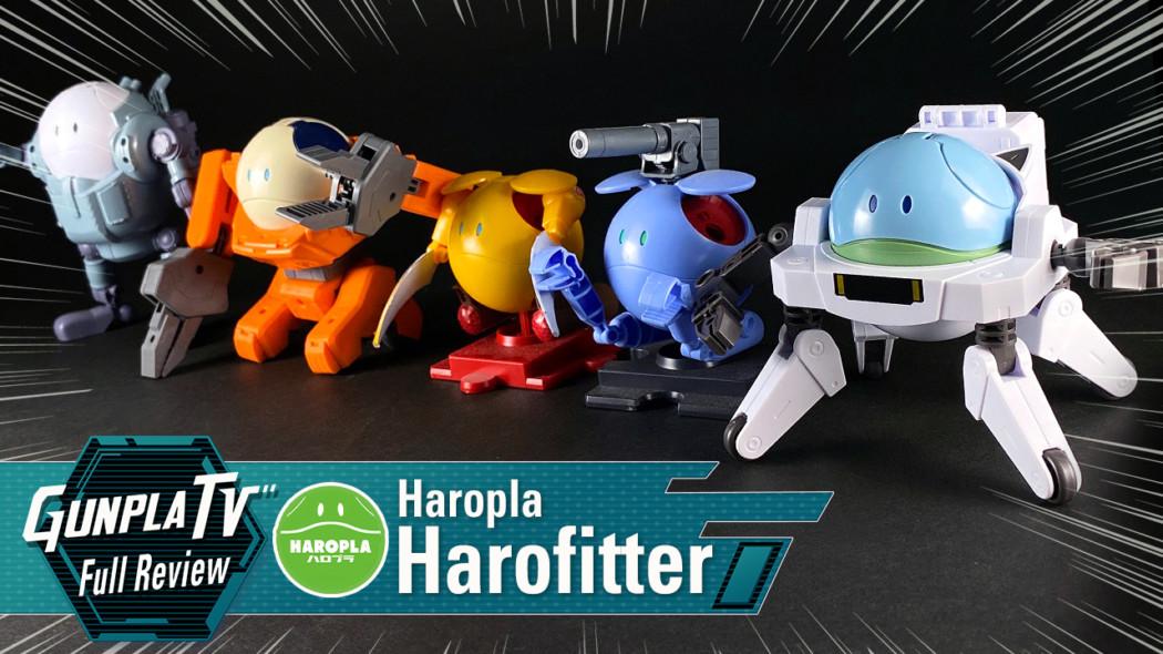 Gunpla TV – Haropla Harofitter