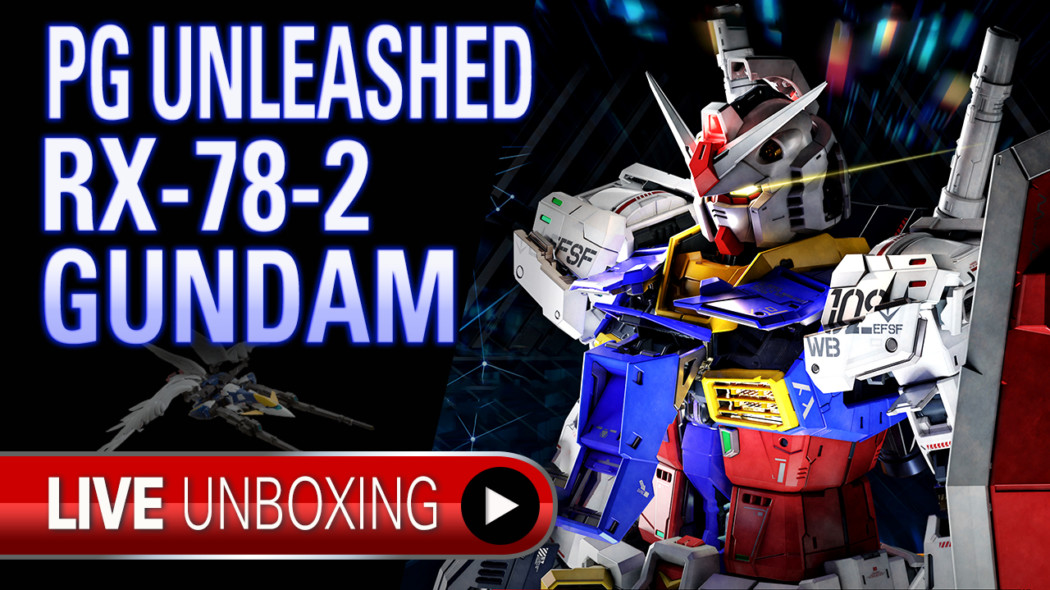 Gunpla TV Live – PG Unleashed RX-78-2 Gundam Unboxing