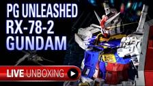 Gunpla TV Live – PG Unleashed RX-78-2 Gundam Unboxing