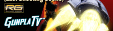 Gunpla TV – RG MSN-02 Zeong Unboxing (Last Shooting Scene)