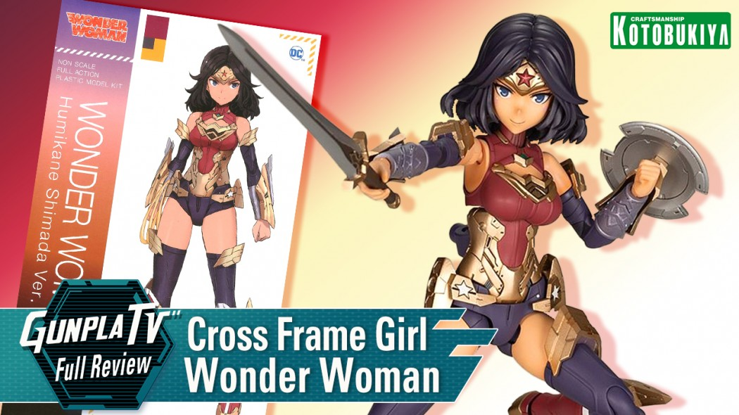 Gunpla TV – Cross Frame Girl Wonder Woman