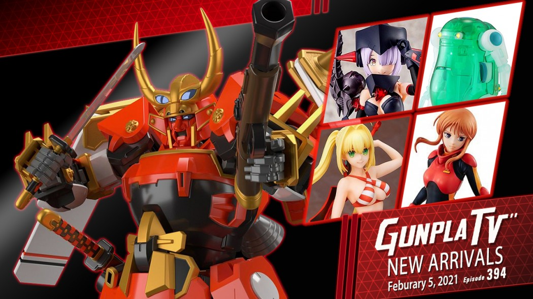 Gunpla TV – Episode 394 – New Arrivals For February 5, 2021