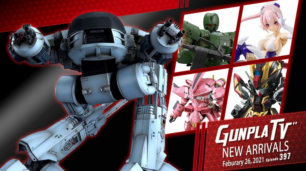 Gunpla TV – Episode 397 – New Arrivals For February 26, 2021