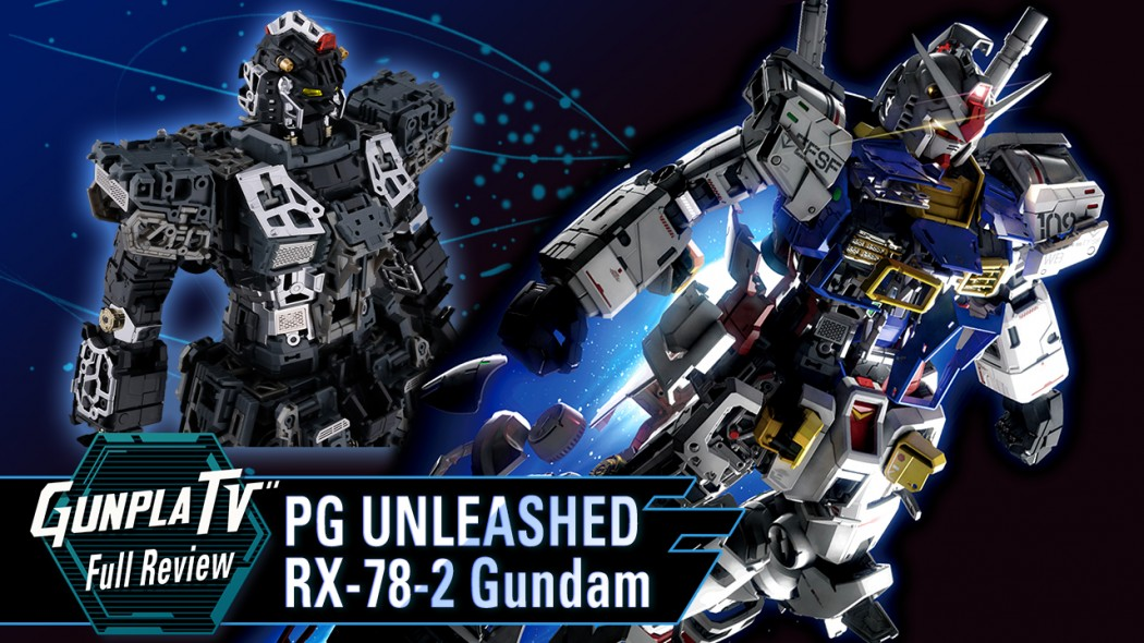 Gunpla TV – PG Unleashed RX-78-2 Gundam