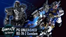 Gunpla TV – PG Unleashed RX-78-2 Gundam