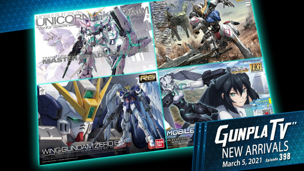 Gunpla TV – Episode 398 – New Arrivals For March 5, 2021
