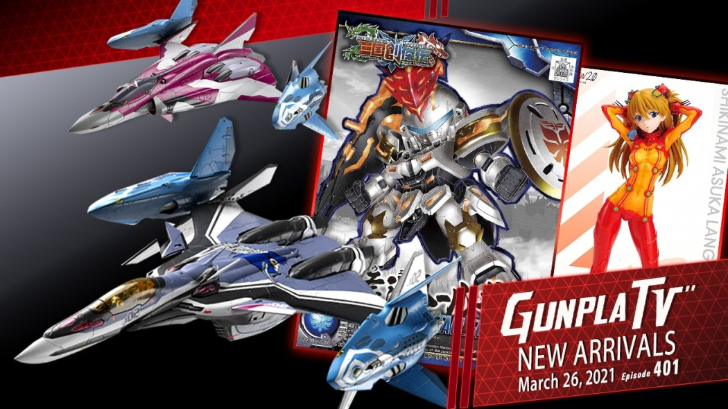 Gunpla TV – Episode 401 – New Arrivals For March 26, 2021