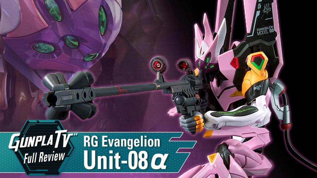 Gunpla TV – RG Evangelion Unit-08α